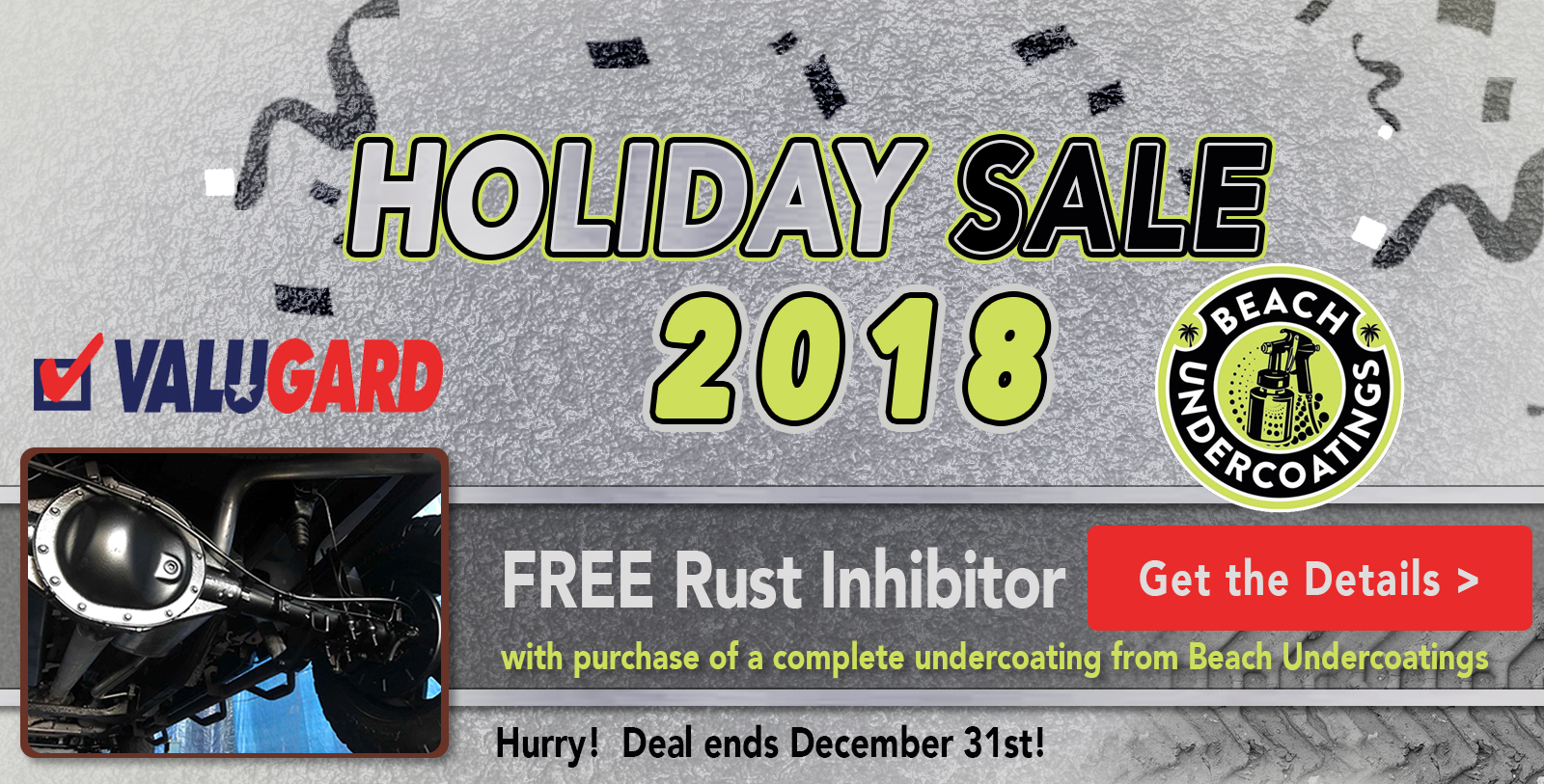 Holiday 2018 Deal: FREE Rust Inhibitor with purchase of a complete undercoating from Beach Undercoatings