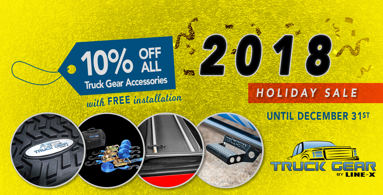 Holiday Sale: 10% Off ALL Truck Gear Accessories with FREE Installation